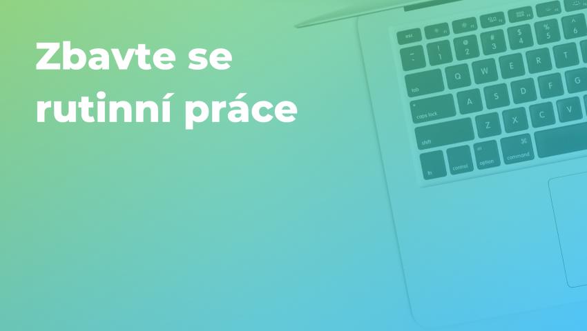 Záznam webináře: Zbavte se rutinní práce