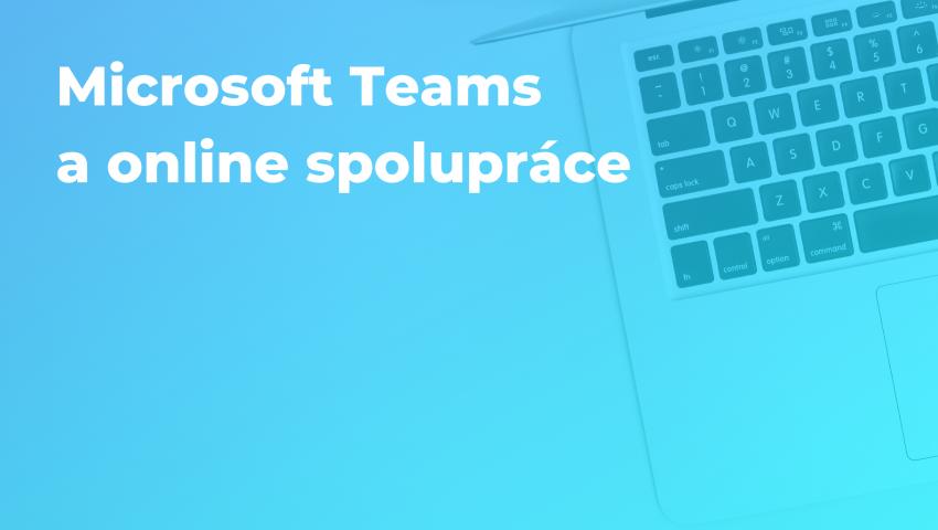 Záznam webináře: Zeptejte se na cokoliv o Microsoft Teams a online spolupráci