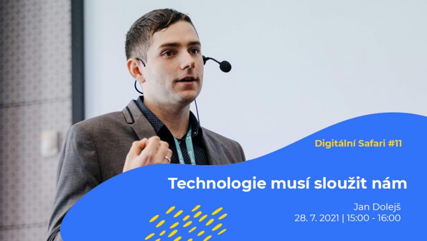 Digitální Safari #11: Technologie musí sloužit nám